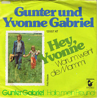 Gunter Gabriel, Yvonne Gabriel - Hey, Yvonne (Warum Weint Die Mammi)