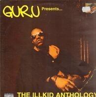 Guru - Guru Presents - The Illkid Anthology