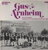 Gus Arnheim - Broadcasts from the Cocoanut Grove - 1932