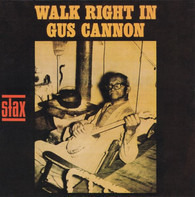 Gus Cannon - Walk Right In