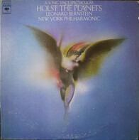Gustav Holst - Leonard Bernstein , The New York Philharmonic Orchestra - The Planets