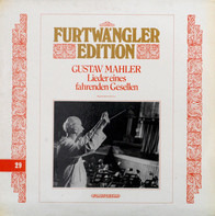 Mahler - Furtwängler - Lieder Eines Fahrenden Gesellen