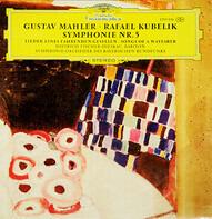 Gustav Mahler / Rafael Kubelik , Dietrich Fischer-Dieskau - Symphonie Nr. 5 • Lieder Eines Fahrenden Gesellen