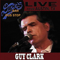 Guy Clark - Live From Dixie's Bar & Bus Stop