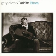 Guy Clark - Dublin Blues