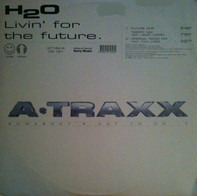 H2o - Livin' For The Future