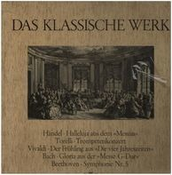 Händel,Torelli, Vivaldi, Bach, Beethoven - Das Klassische Werk