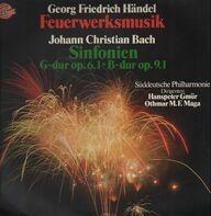 Händel / Bach - Feuerwerksmusik - Sinfonien G-dur op.6.1 / B-dur op.9.1