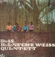 Häns'che Weiss Quintett - Das Häns'che Weiss Quintet