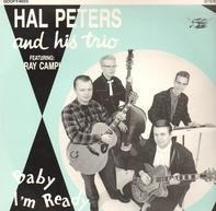 Hal Peters Trio Featuring Ray Campi - Baby I'm Ready