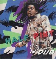 Half Pint - Classics In Dub