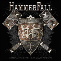 HammerFall - Steel Meets Steel (Ten Years Of Glory)