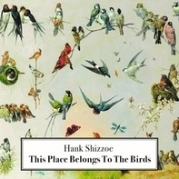 Hank Shizzoe - This Place..