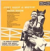 Hank Snow And His The Rainbow Ranch Boys - Just Keep A-Movin'