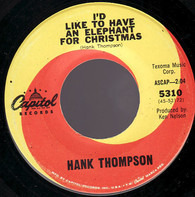 Hank Thompson - I'd Like To Have An Elephant For Christmas / Mr. & Mrs. Snowman