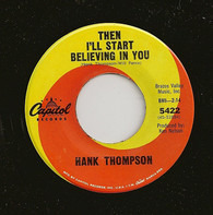 Hank Thompson - Then I'll Start Believing In You / In The Back Of Your Mind