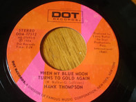 Hank Thompson - When My Blue Moon Turns To Gold Again