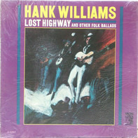 Hank Williams - Lost Highway and other folk ballads