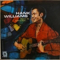 Hank Williams - Wait For The Light To Shine