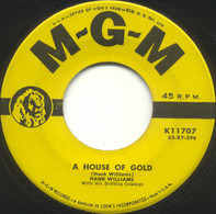 Hank Williams With His Drifting Cowboys - House Of Gold / How Can You Refuse Him Now