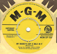 Hank Williams With His Drifting Cowboys - My Bucket's Got A Hole In It / Let's Turn Back The Years