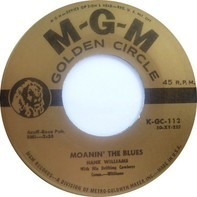 Hank Williams With His Drifting Cowboys - Moanin' The Blues / You Win Again