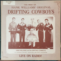 Hank Williams With His Drifting Cowboys - The Best Of Hank Williams' Original Drifting Cowboys