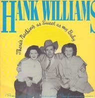 Hank Williams - There's Nothing As Sweet As My Baby