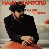 Hank Crawford - Cajun Sunrise
