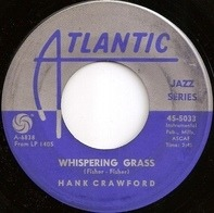 Hank Crawford - Whispering Grass / Skunky Green