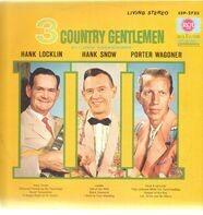 Hank Locklin, Hank Snow, Porter Wagoner - 3 Country Gentlemen