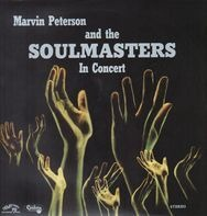 Hannibal Marvin Peterson And The Soulmasters - Marvin Peterson And The Soulmasters In Concert