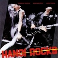 Hanoi Rocks - Bangkok Shocks,Saigon Shakes
