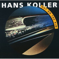Hans Koller - Out On The Rim