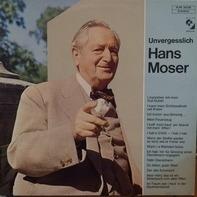 Hans Moser - Unvergesslich