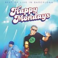 Happy Mondays - Best Of Live In Barcelona