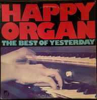Happy Organ - The Best Of Yesterday