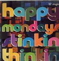 Happy Mondays - Stinkin' Thinkin'