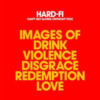 Hard-Fi - Can't Get Along (Without You)