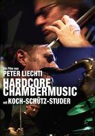 Peter Liechti - Hardcore Chambermusic