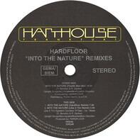 Hardfloor - Into The Nature (Remixes)