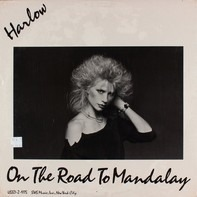 Harlow - On The Road To Mandalay
