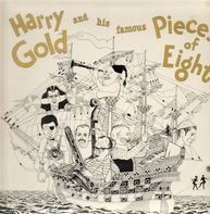 Harry Gold - Harry Gold and his famous Pieces of Eight