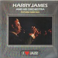 Harry James And His Orchestra Featuring Buddy Rich - I Love Jazz