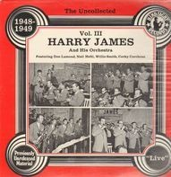 Harry James And His Orchestra - The Uncollected Vol. III 1948-1949
