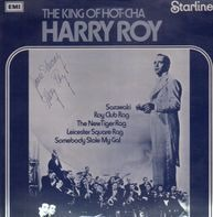 Harry Roy - The King of Hot-Cha