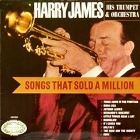 Harry James And His Orchestra - Songs That Sold A Million