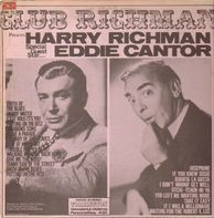 Harry Richman / Eddie Cantor - Club Richman