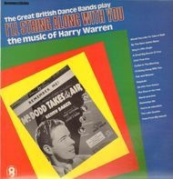Harry Warren, Dixon a.o. - I'll String Along With You - The Great British Dance Bands play the music of Harry Warren