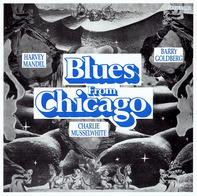 Harvey Mandel, Barry Goldberg, Charlie Musselwhite - Blues From Chicago